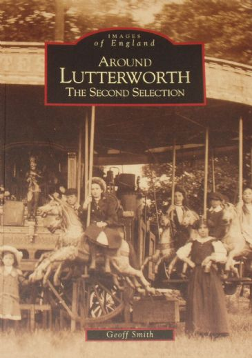 Around Lutterworth, A Second Selection, by Geoff Smith